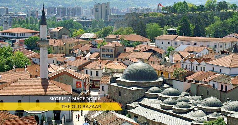 Skopje: the Old Bazaar