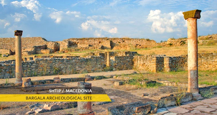 Shtip: Bargala archeological site