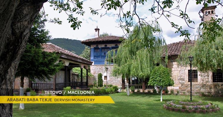 Tetovo: Arabati Baba tekje - Dervish monastery